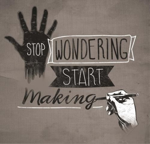 Stop wondering, start making quote